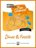 Fun Science Dinos and Fossils by Myrna Martin